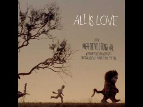 All is Love - Karen O and The Kids - Where the Wild Things Are