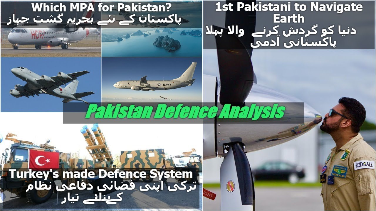 Navy Patrol Jets for Pakistan//First Pakistani to CircumNavigate Earth//  Turkey's own Defence System