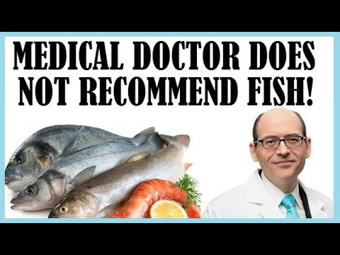 Medical Doctor Does Not Recommend Fish!