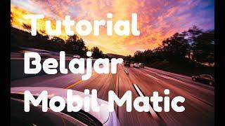 Tutorial Belajar Mobil Matic | persneling mobil matik cara mengemudi mobil | mobil matic - tZ