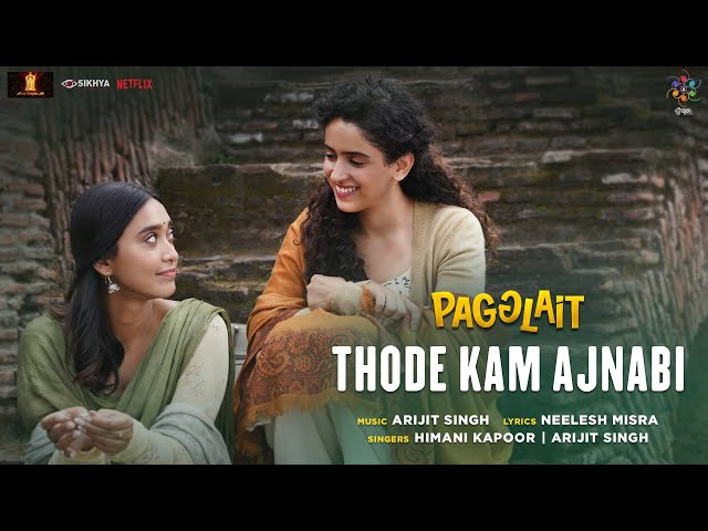 Thode Kam Ajnabi | Pagglait | Arijit Singh | Neelesh Misra | Himani Kapoor | Oriyon Music
