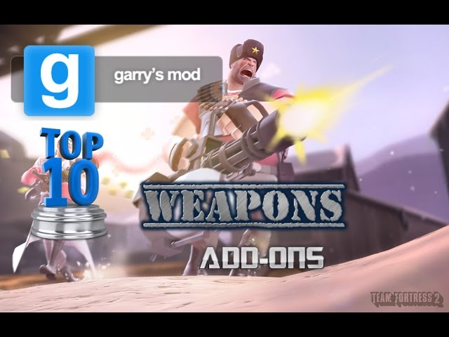 Top 10 Garrys Mod Weapons Add-on (With Download links)