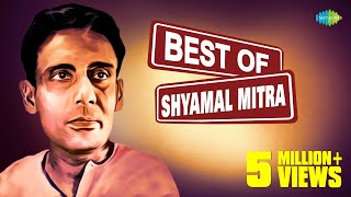 Best of Shyamal Mitra | Bengali Modern Songs Jukebox | Shyamal Mitra Songs