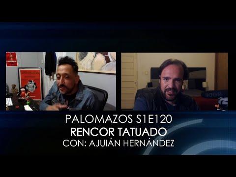 palomazos-s1e120---rencor-tatuado-(con-julián-hernández)