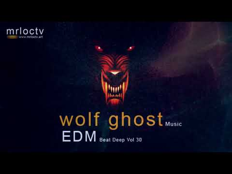 Ma Sói - Wolf Ghost | EDM Music - Beat Deep Vol 30