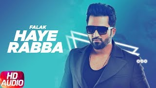 Haye Rabba | Audio Song | Falak Feat PBN | Full Punjabi Song 2018 | Speed Records