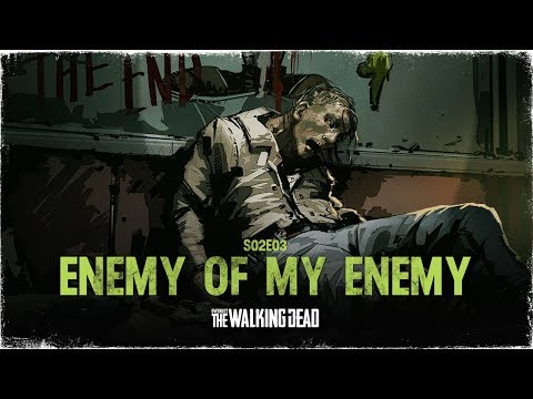 OVERKILL's The Walking Dead – S02E03 Enemy of my Enemy thumbnail