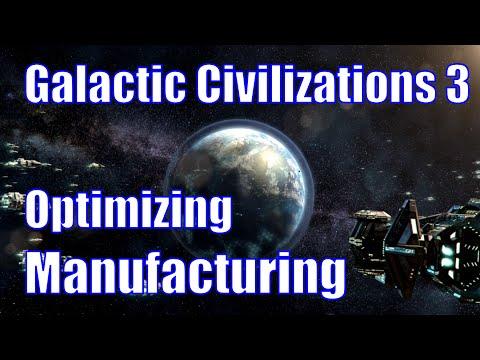 Galactic Civilizations 3 - Optimizing Manufacturing |