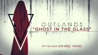 OUTLANDS - Ghost In The Glass (Official Stream)