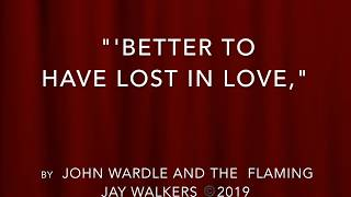 """""""'Better To Have Lost In Love"""" ( Than Not To Have Loved At All. )"""