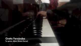 Te quiero, dijiste. María Grever Soprano Gretta Méndez Pianista James Demster.