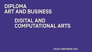 Conoce el Diploma IED Design and Business: Digital and Computational Arts