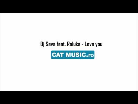 Dj Sava feat. Raluka - Love you (Official Single)