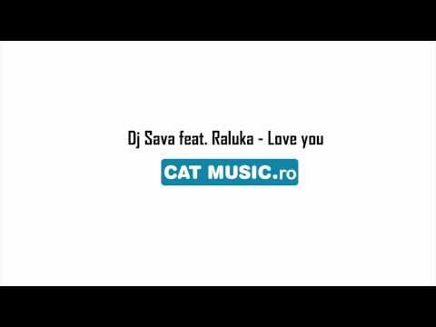 Dj Sava feat. Raluka - Love you (Official Single)