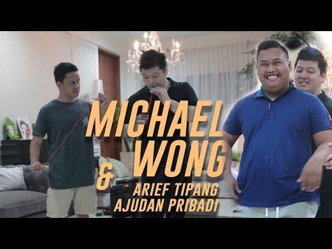Michael Wong MENYULAP Arief Tipang & Ajudan Pribadii