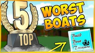 Top 5 WORST BOATS! | Build A Boat For Treasure ROBLOX