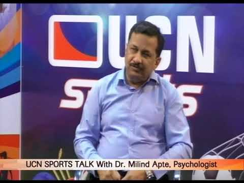 UCN SPORTS TALK With Dr  Milind Apte, Psychologist, Nagpur