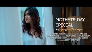 Mother's Day Mashup | Luka Chhupi | Tu Kitni Achhi Hai | Chunar | Riya Bhattacharya