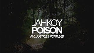 JAHKOY — Poison (p. C. Justice & Fortune)
