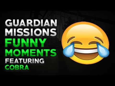 Guardian Missions Funny Moments Part 1 | Featuring Cobra