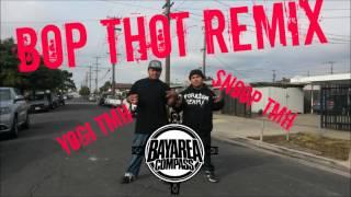 Yogi TMH ft. Snoop TMH - Bop Thot Remix [BayAreaCompass]
