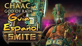 SMITE GUÍA | Chaac, Dios de la lluvia!!! | ESPAÑOL