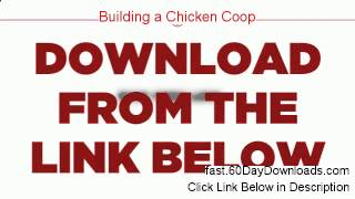 Building A Chicken Coop Review (best 2014 Website Review)