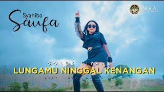 Download lagu SYAHIBA SAUFA - GOLEK LIYANE (LUNGAMU NINGAL KENANGAN) - (OFFICIAL AUDIO VIDEO)
