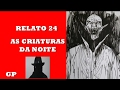 Relato 24 As Criaturas Da Noite
