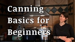 Canning 101:  Start Here