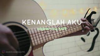 Kenanglah Aku Naff Cover Akustik Muklis Maulana