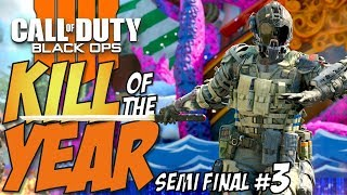 Black Ops 4 - KILL OF THE YEAR - Semi Final #3