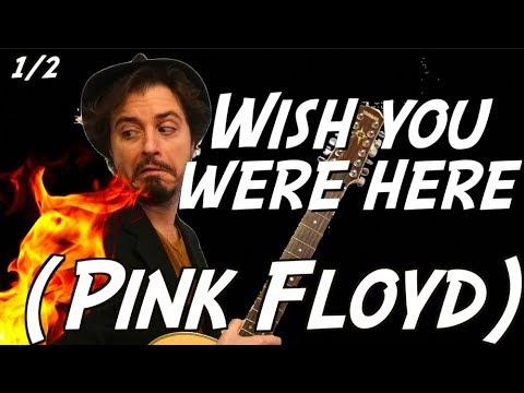 Pink Floyd - Wish You Were Here - Tuto gratte acoustique 12 cordes (Part 1/2) + TABS