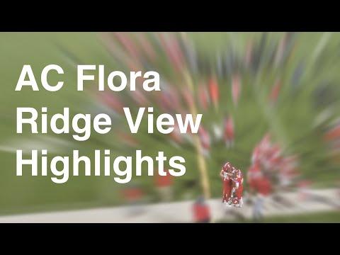 AC Flora Varsity Vs Ridge View Highlights