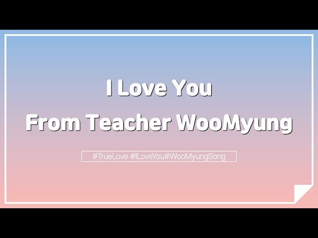 Meditation Music: 'I LOVE YOU' From Teacher Woo Myung