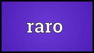 Raro Meaning