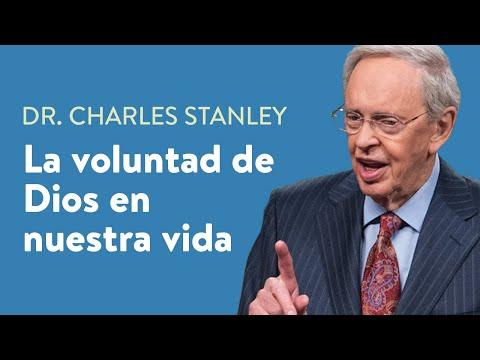 La voluntad de Dios en nuestra vida – Dr. Charles Stanley