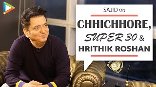 "Sajid On Chhichhore & Super 30: ""These Films Are DIFFICULT To Publicize Because…"""