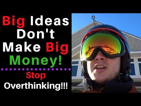 Big Ideas Don't Make Big Money! Follow Your Passion