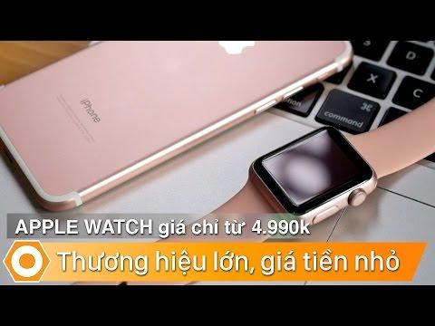 Apple Watch Giá Chỉ Từ 4990k - Thương Hiệu Lớn, Giá Tiền Nhỏ