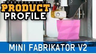 Mini Fabrikator V2 3D Printer - HobbyKing Product Profile
