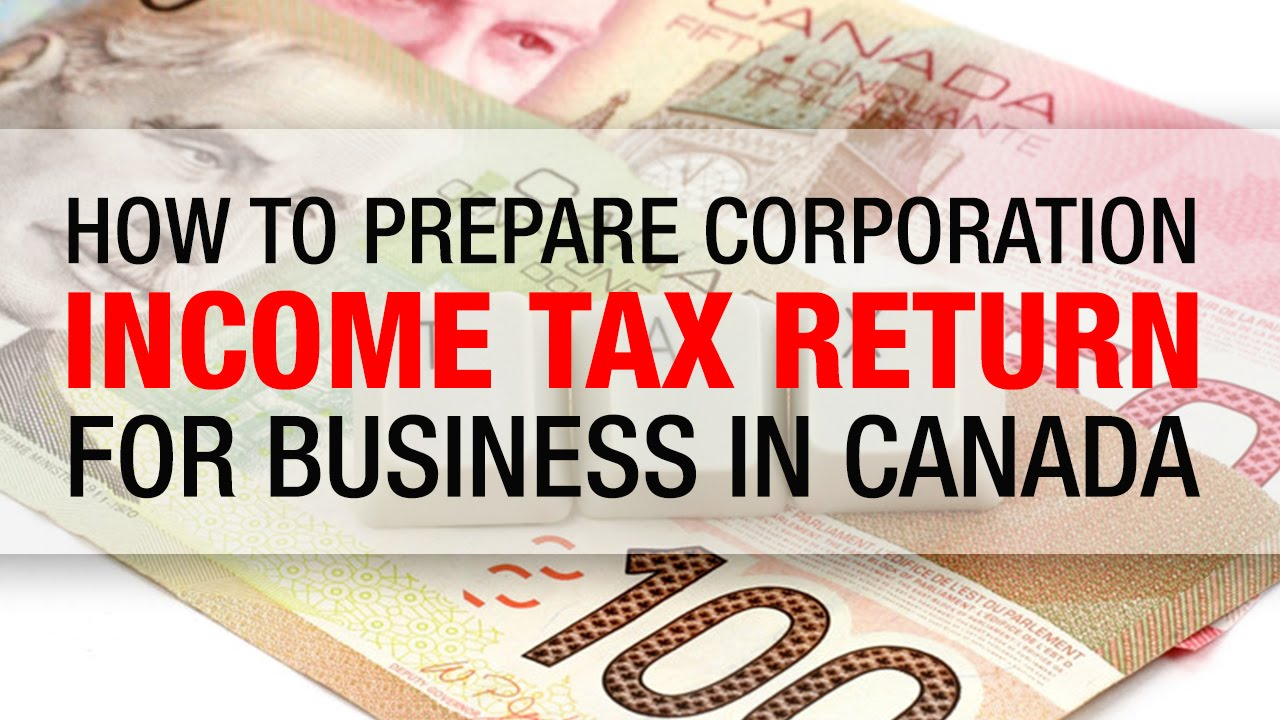 How To Prepare Corporation Income Tax Return For Business In Canada