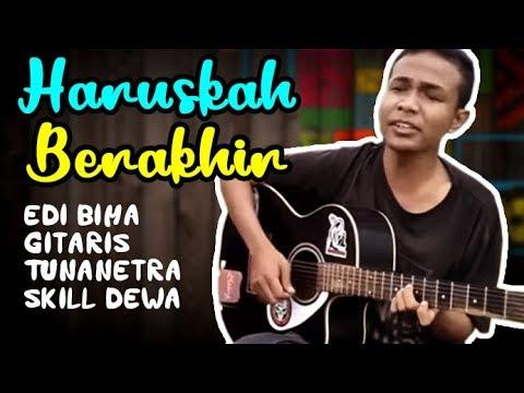 Haruskah Berakhir (Cover) - Edi Tunanetra Asal Bima NTB  - Gitar Akustik