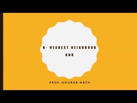 Nearest Neighbour Classifier - K Nearest Neighbour (kNN)