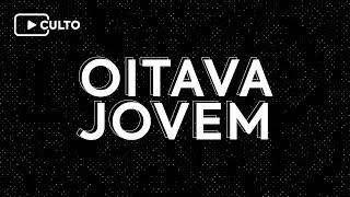Culto Online | Oitava Jovem - 02/05/2020 - 19:30h