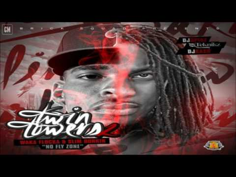 Waka Flocka Flame & Slim Dunkin - Twin Towers 2 (No Fly Zone) [FULL MIXTAPE + DOWNLOAD LINK] [2011]