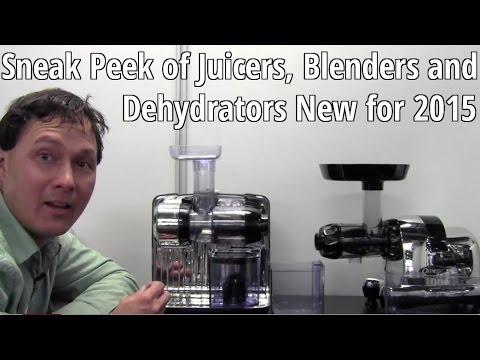 Sneak Peek of BRAND NEW Juicers, Blenders & Dehydrators for 2015