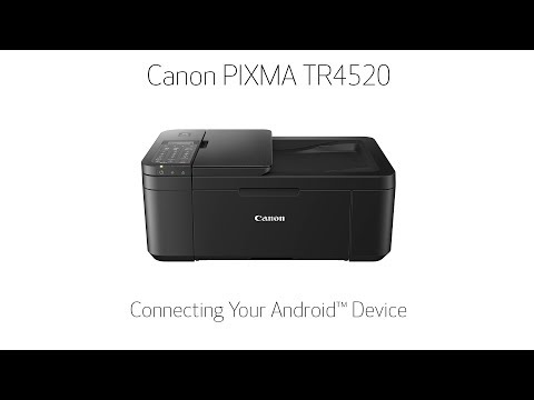 Canon PIXMA TR4520 - Connecting Your Android Device