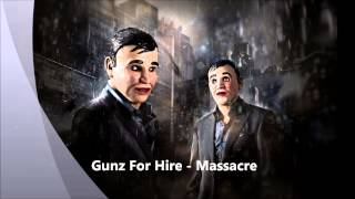 Gunz For Hire - The Massacre [HD]
