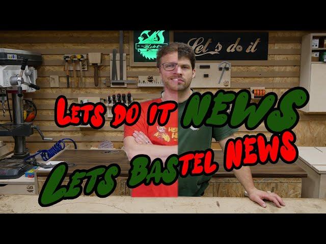 Lets Bastel News oder Lets do it News? | Lets do it - NEWS #17